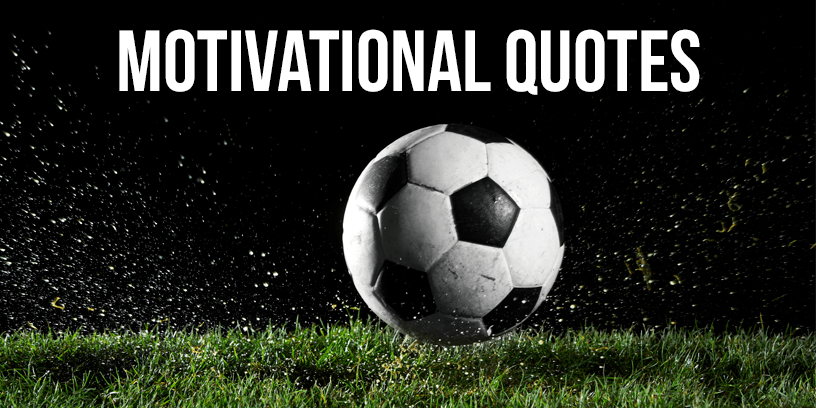 Inspirational Soccer Quotes | 186 Awesome Soccer Quotes