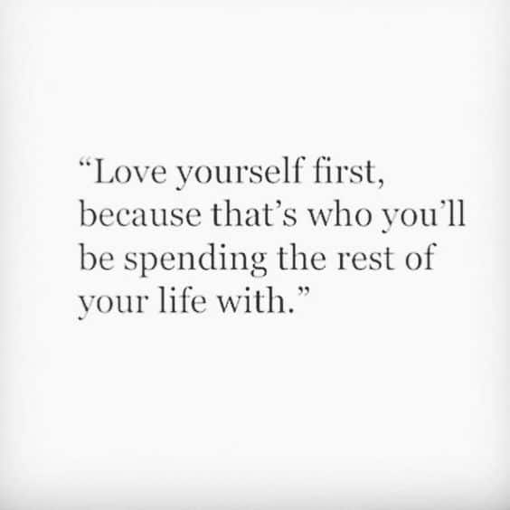 Love Yourself First Quotes Top 100 Love Yourself: Self Esteem, Self Worth and Self Love Quotes Love Yourself First Quotes