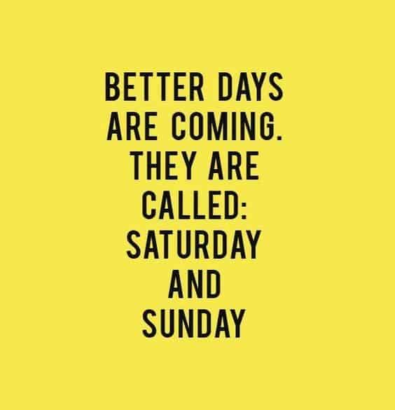 Saturday Quotes 40 Happy Weekend Quotes And Funny Sayings