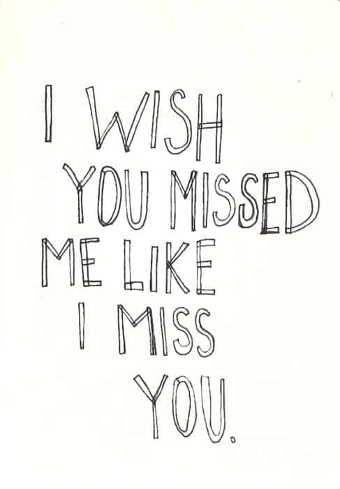 You miss me quotes now 2021 Most