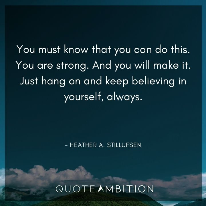 Strong Women Quotes - You must know that you can do this. You are strong.