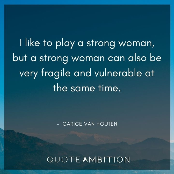 Strong Women Quotes - A strong woman can also be very fragile and vulnerable at the same time.