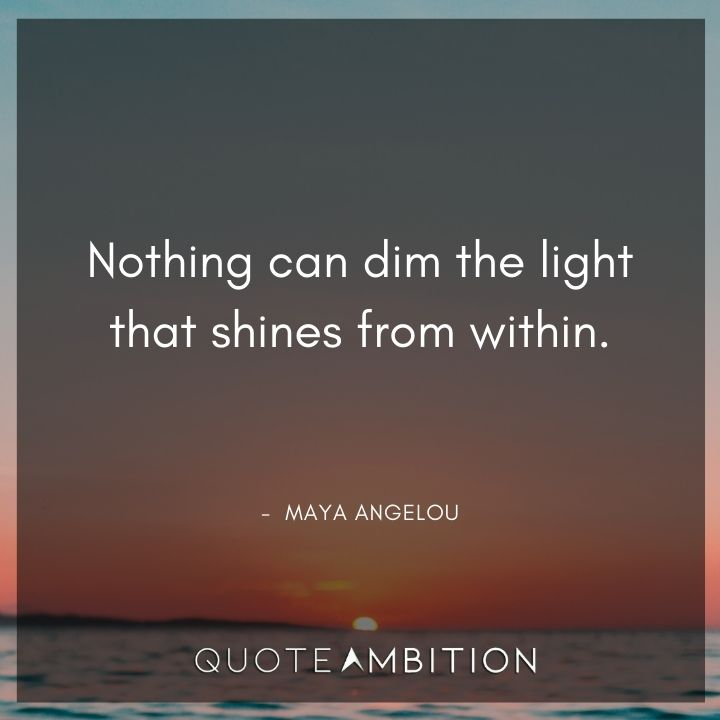 Strong Women Quotes - Nothing can dim the light that shines from within.