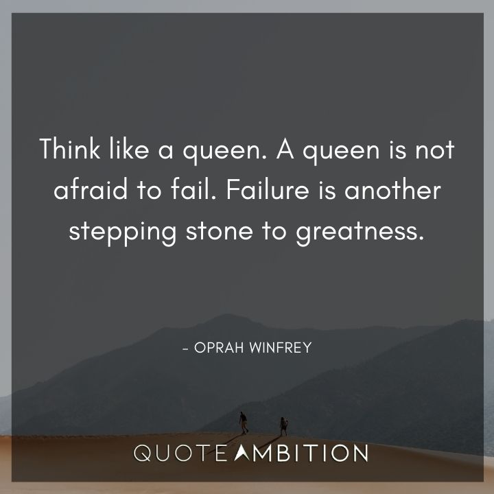 Strong Women Quotes - Think like a queen. A queen is not afraid to fail.