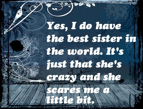 Best Sayings In The World Amazing Top 100 Sister Quotes And Funny Sayings With Images