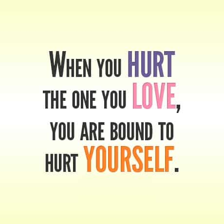 Quotes About Hurting The Ones We Love