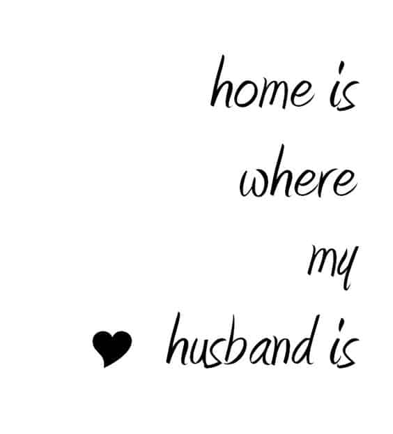 Welcome Back Home My Love Quotes: 75+ Best Husband Quotes With Images