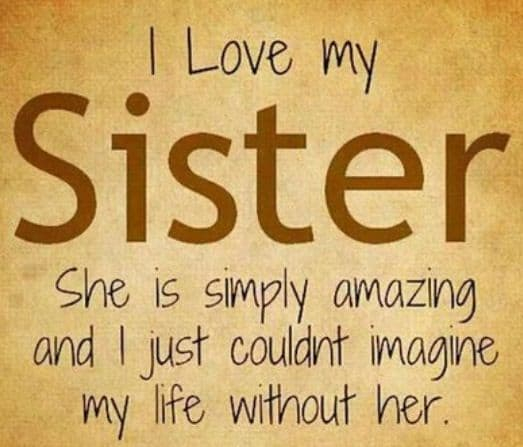 Love You Sister Quotes Alluring Top 100 Sister Quotes And Funny Sayings With Images
