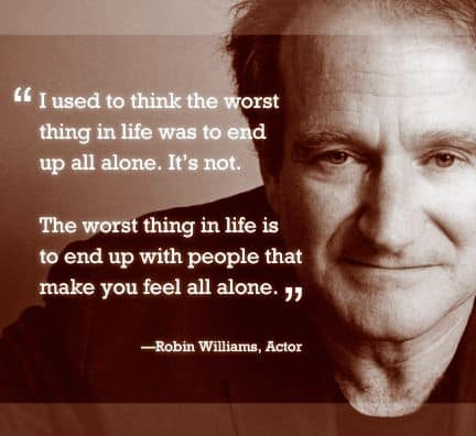 Robin Williams Quotes. Being Alone.