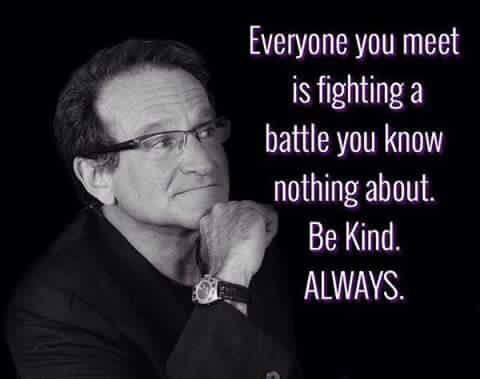 Robin Williams Quotes. Be kind