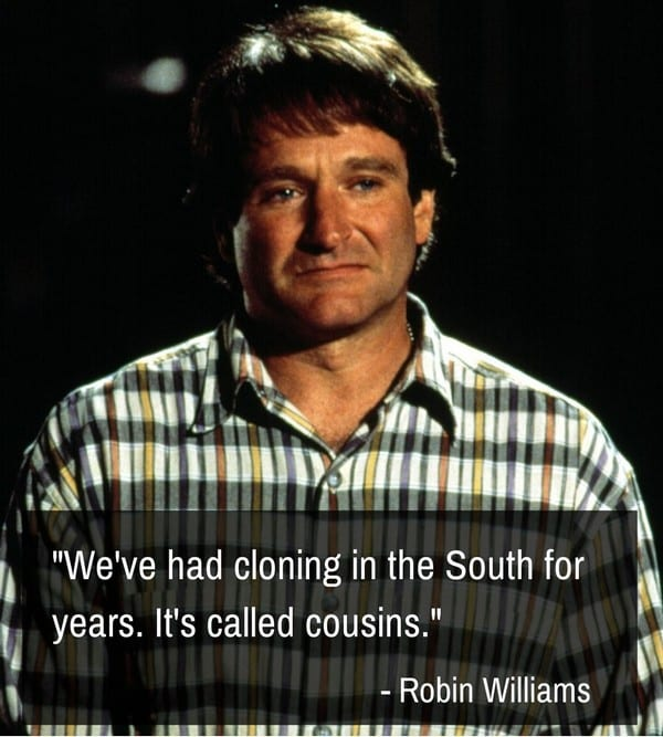 Robin Williams Quotes. Cousins