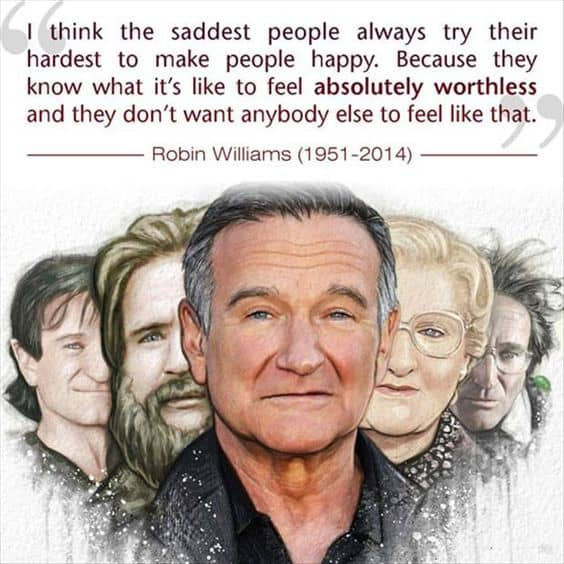 Robin Williams Quotes. Saddest people.