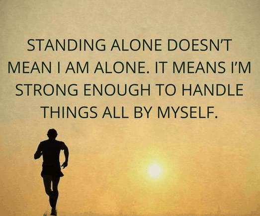 Quotes About Being Alone But Strong Inspiring Quotes