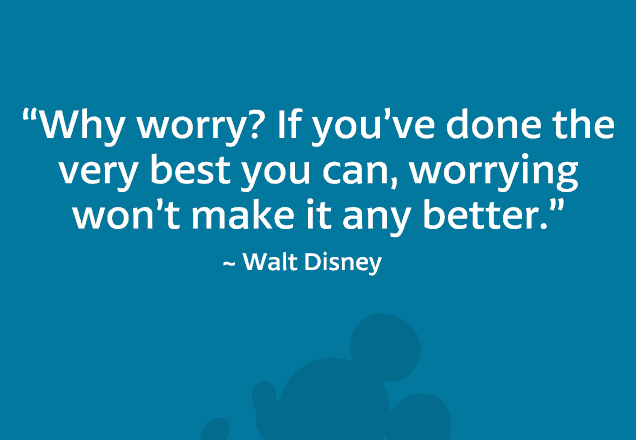 65 best walt disney quotes with images walt disney quote on worrying solutioingenieria Choice Image