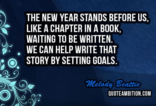 40 Best New Year Quotes And Sayings Best New Year New Goals Quotes