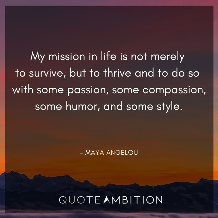 Inspirational Quotes for Women - My mission in life is not merely to survive, but to thrive.