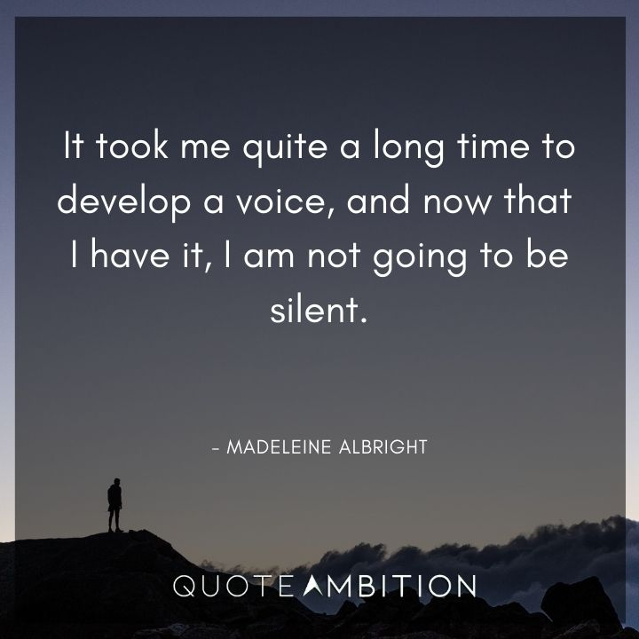 Inspirational Quotes for Women - It took me quite a long time to develop a voice.