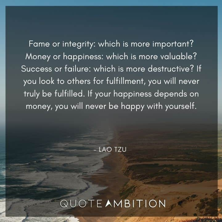 Lao Tzu Quote - Fame or integrity: which is more important?