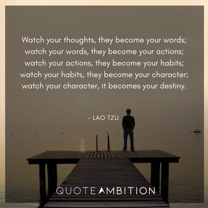 Lao Tzu Quote - Watch your thoughts, they become your words.