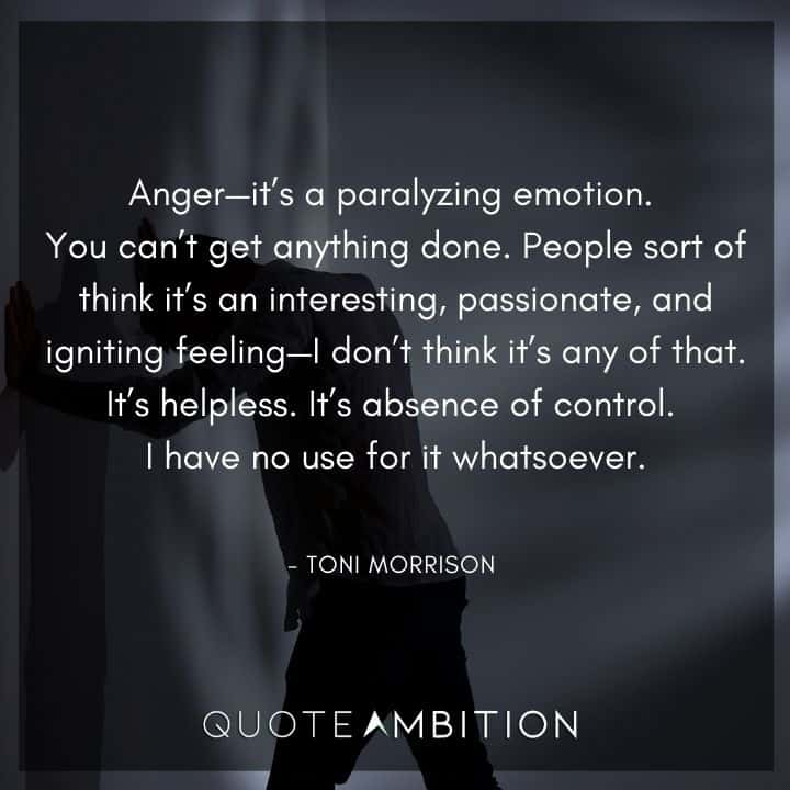 Toni Morrison Quote - Anger is a paralyzing emotion.