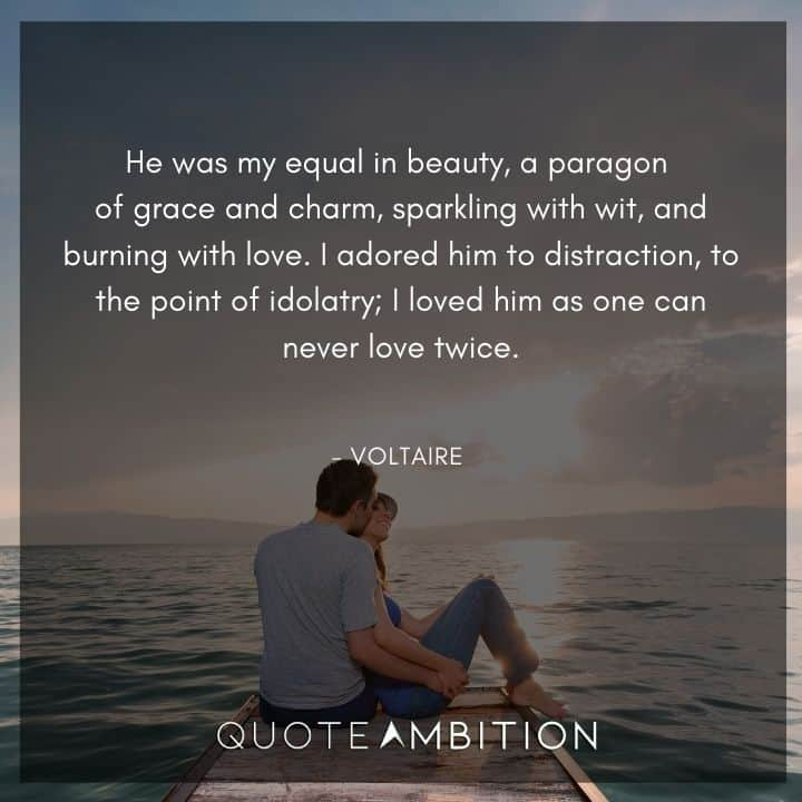 Voltaire Quote - He was my equal in beauty