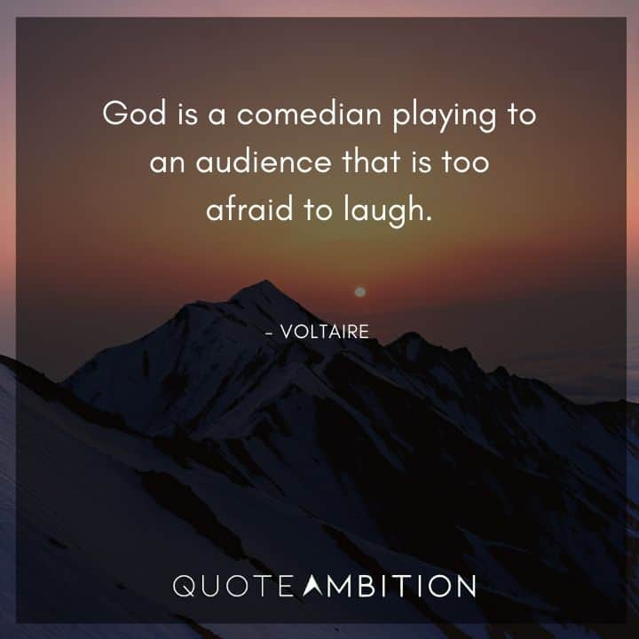 Voltaire Quote - God is a comedian
