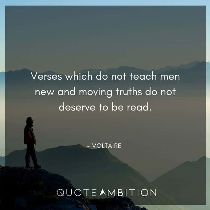 Voltaire Quote - Verses which do not teach men new