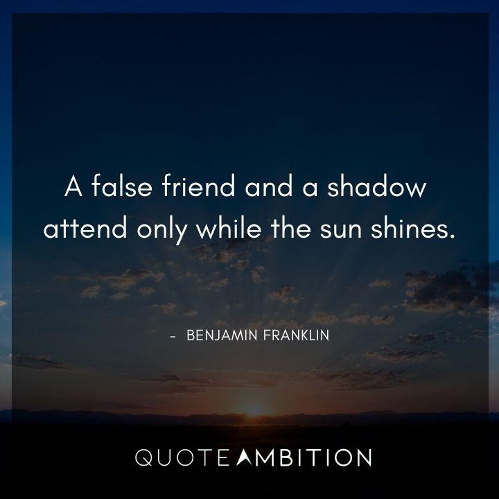 Benjamin Franklin Quotes About False Friends