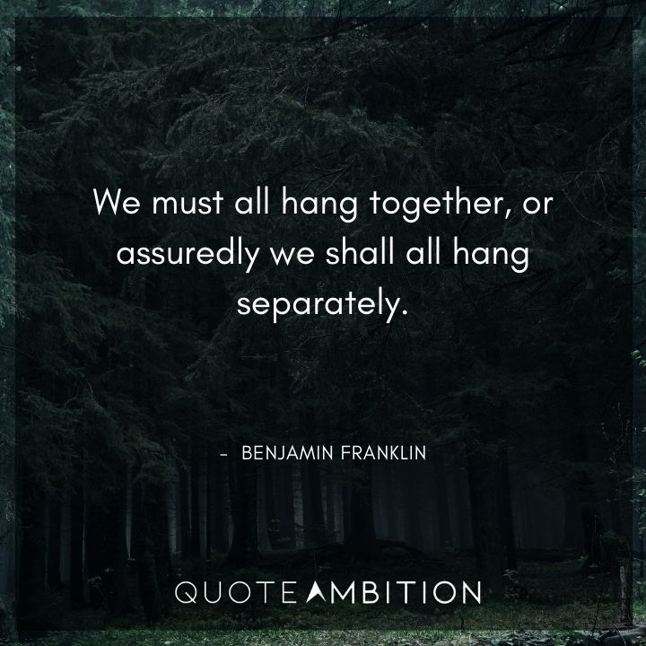 Benjamin Franklin Quotes on Hanging Together