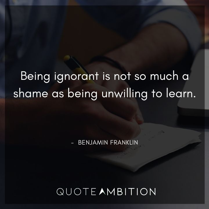 Benjamin Franklin Quotes on Being Ignorant
