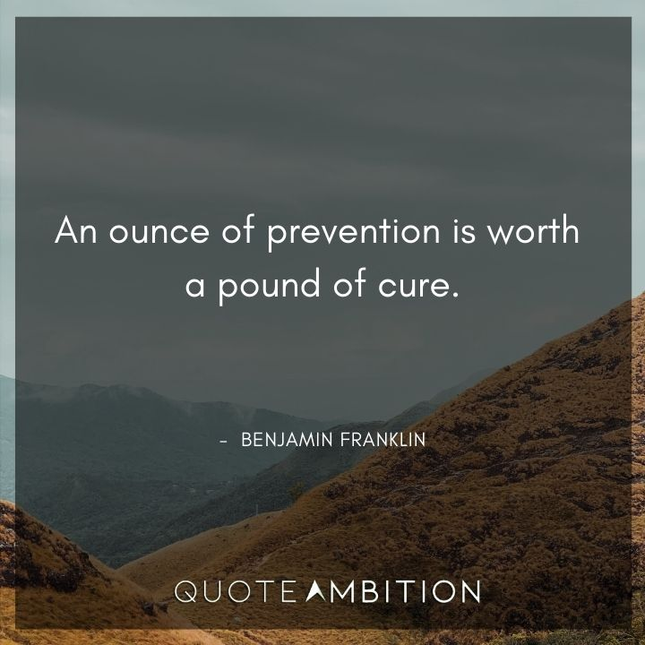 Benjamin Franklin Quotes on Prevention