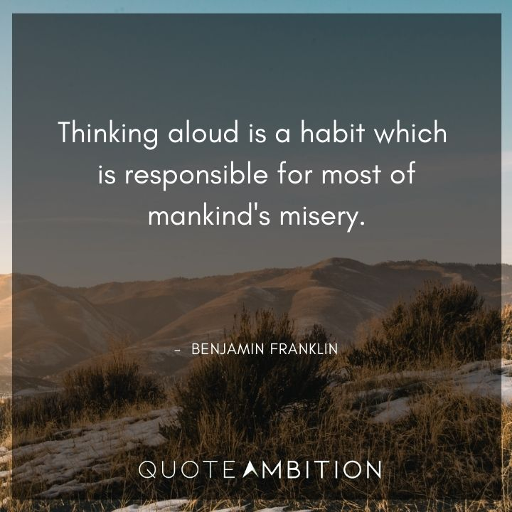 Benjamin Franklin Quotes on Thinking Aloud