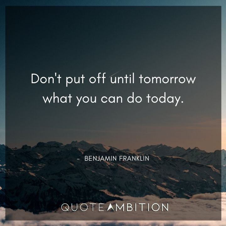 Benjamin Franklin Quotes on Doing Today