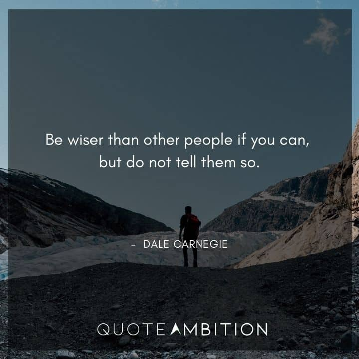 Dale Carnegie Quotes on Being Wiser