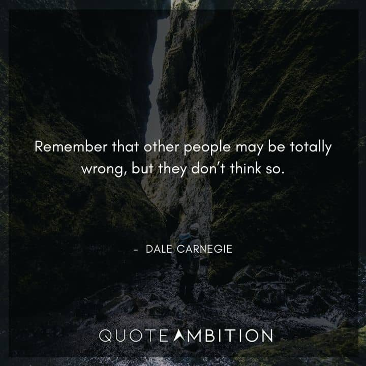 Dale Carnegie Quotes That People May Be Wrong