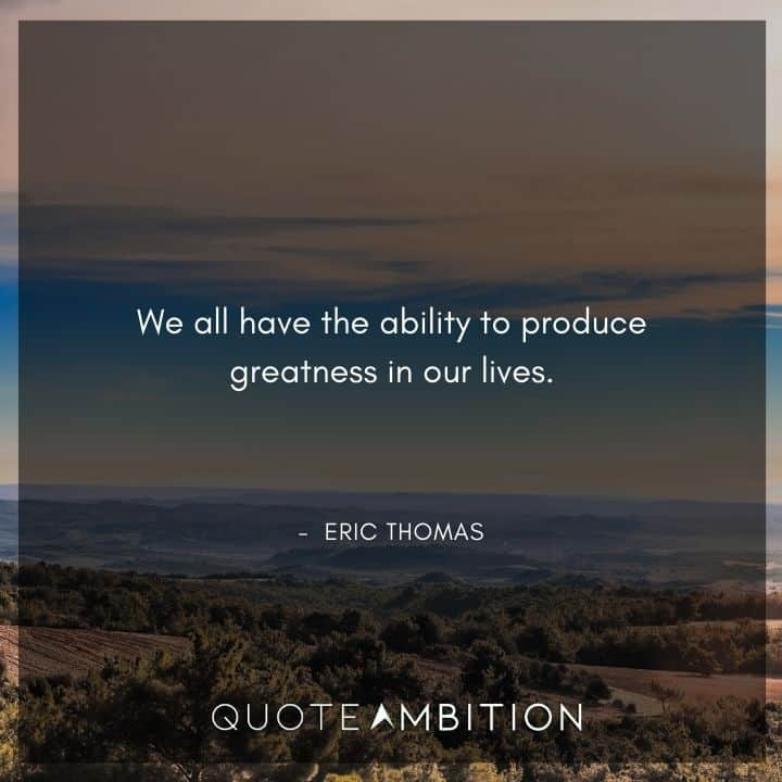 Eric Thomas Quotes on Greatness
