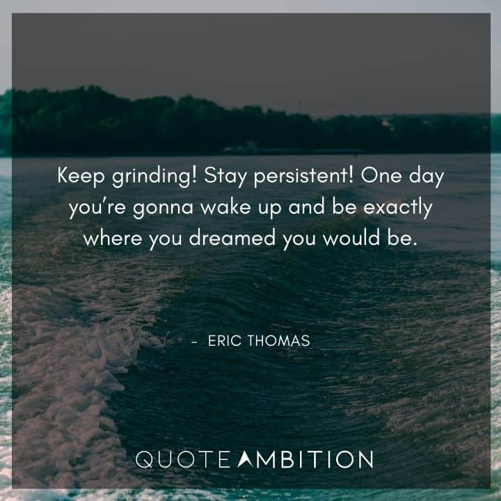 Eric Thomas Quotes on Grinding