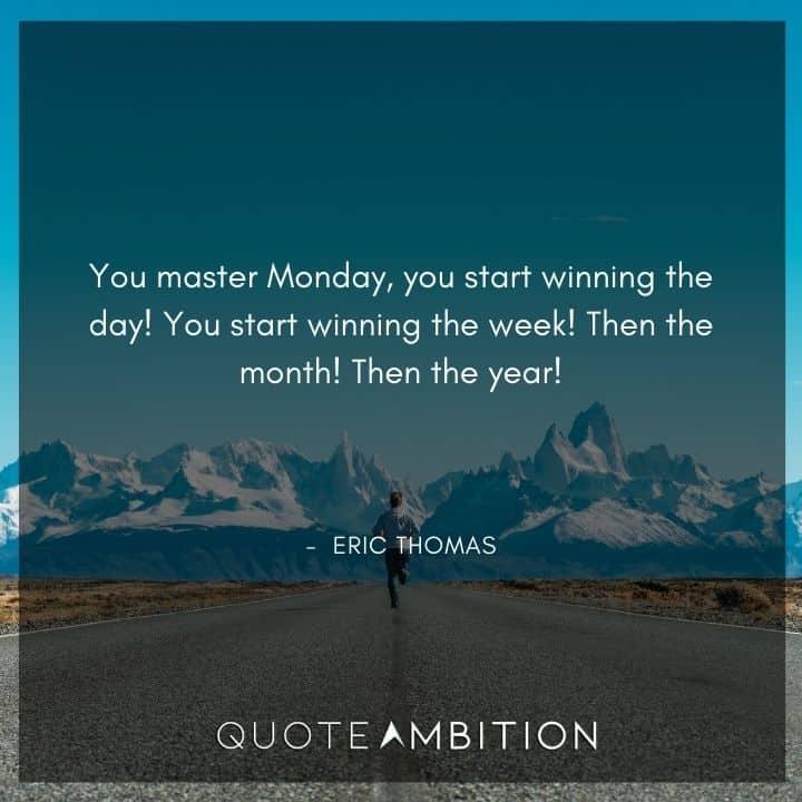 Eric Thomas Quotes on Mastering Mondays