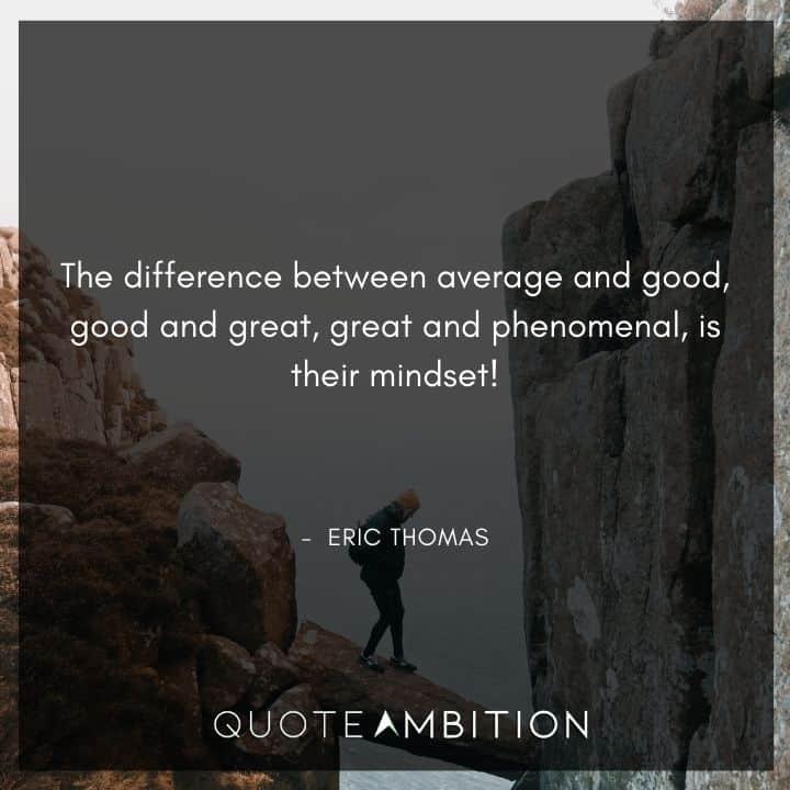 Eric Thomas Quotes on Mindset