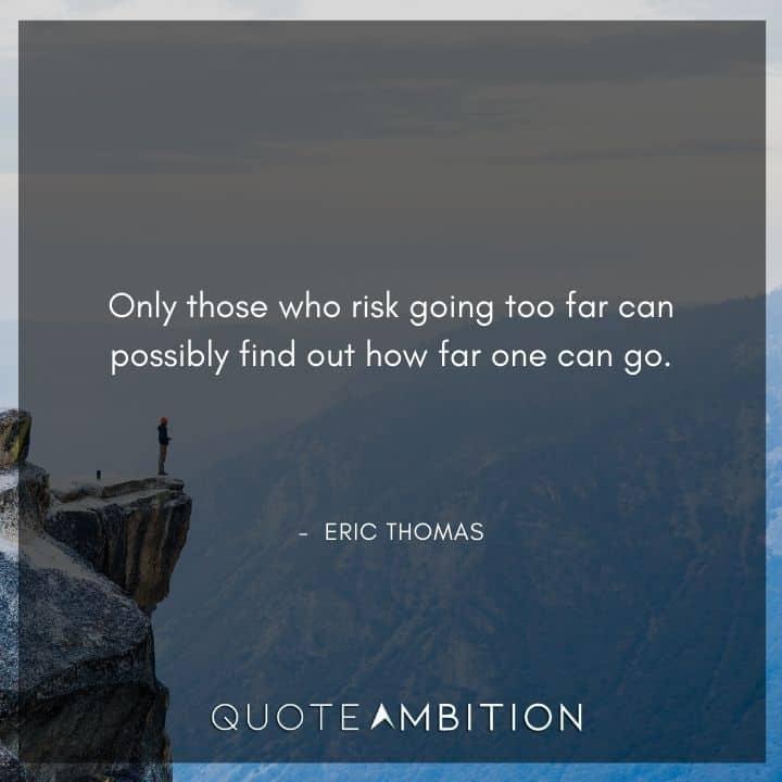 Eric Thomas Quotes on Risking
