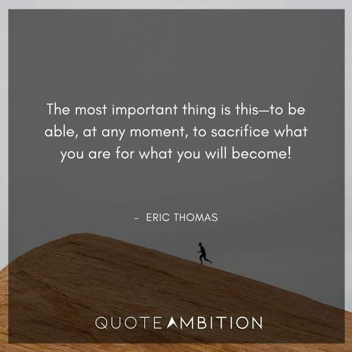 Eric Thomas Quotes on Sacrifices