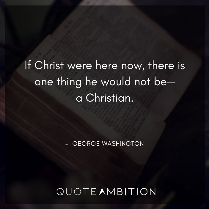 George Washington Quotes About Christ