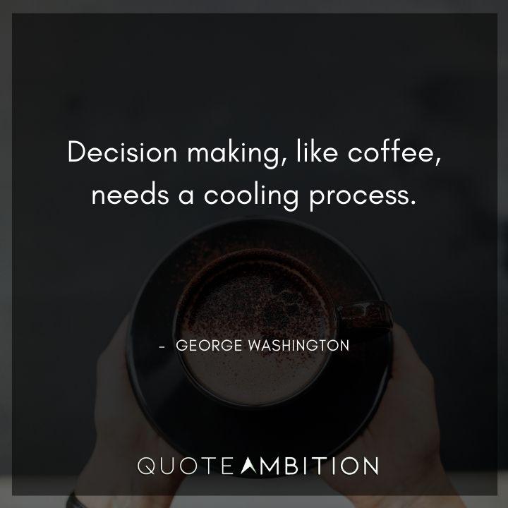 George Washington Quotes on Decision Making