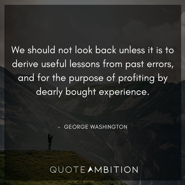 George Washington Quotes on Not Looking Back