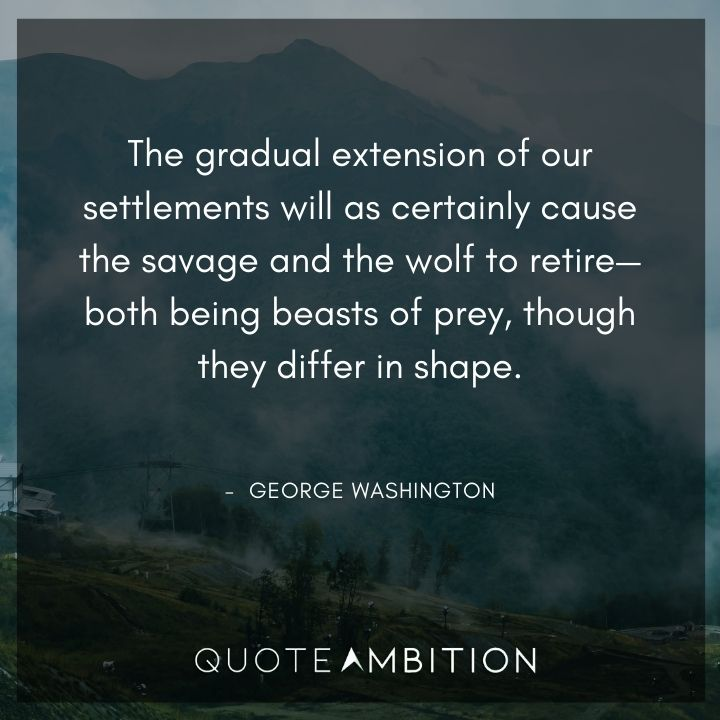 George Washington Quotes About Settlements