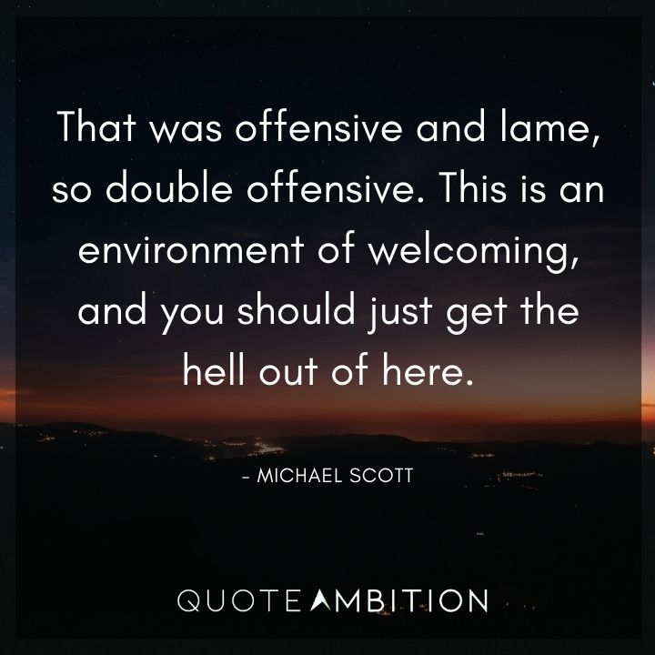 Michael Scott Quotes - That was offensive and lame, so double offensive.