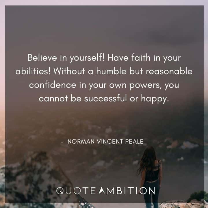 Norman Vincent Peale Quotes - Believe in yourself.
