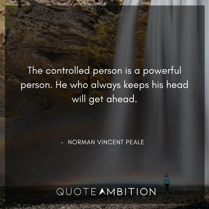 Norman Vincent Peale Quotes - The controlled person is a powerful person.