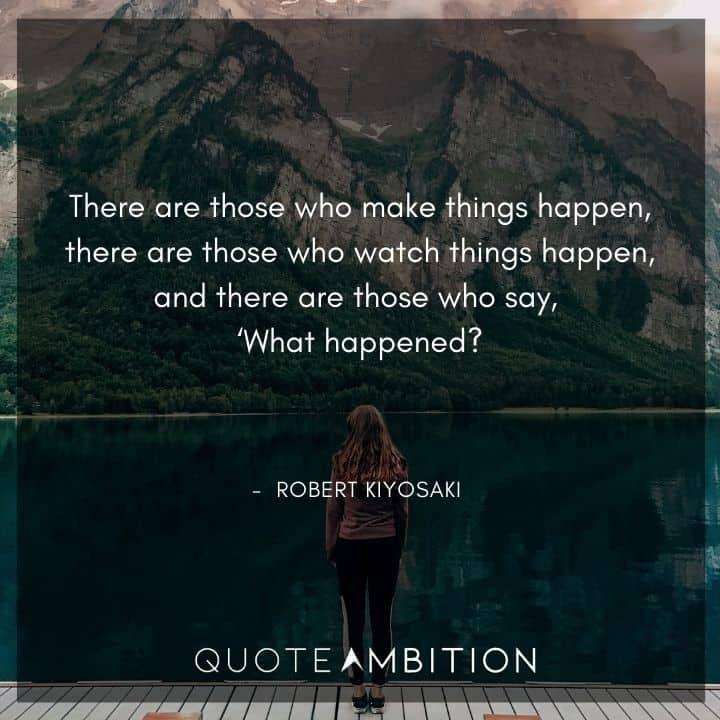 Robert Kiyosaki Quotes on Making Things Happen