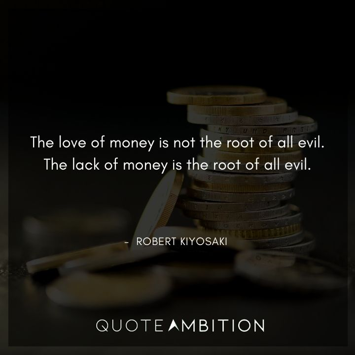 Robert Kiyosaki Quotes on the Love of Money